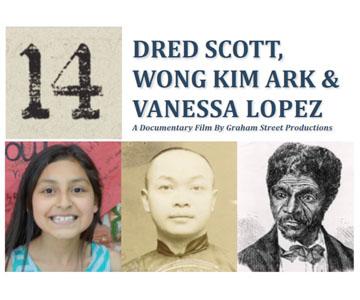14: Dred Scott, Wong Kim & Vanessa Lopez