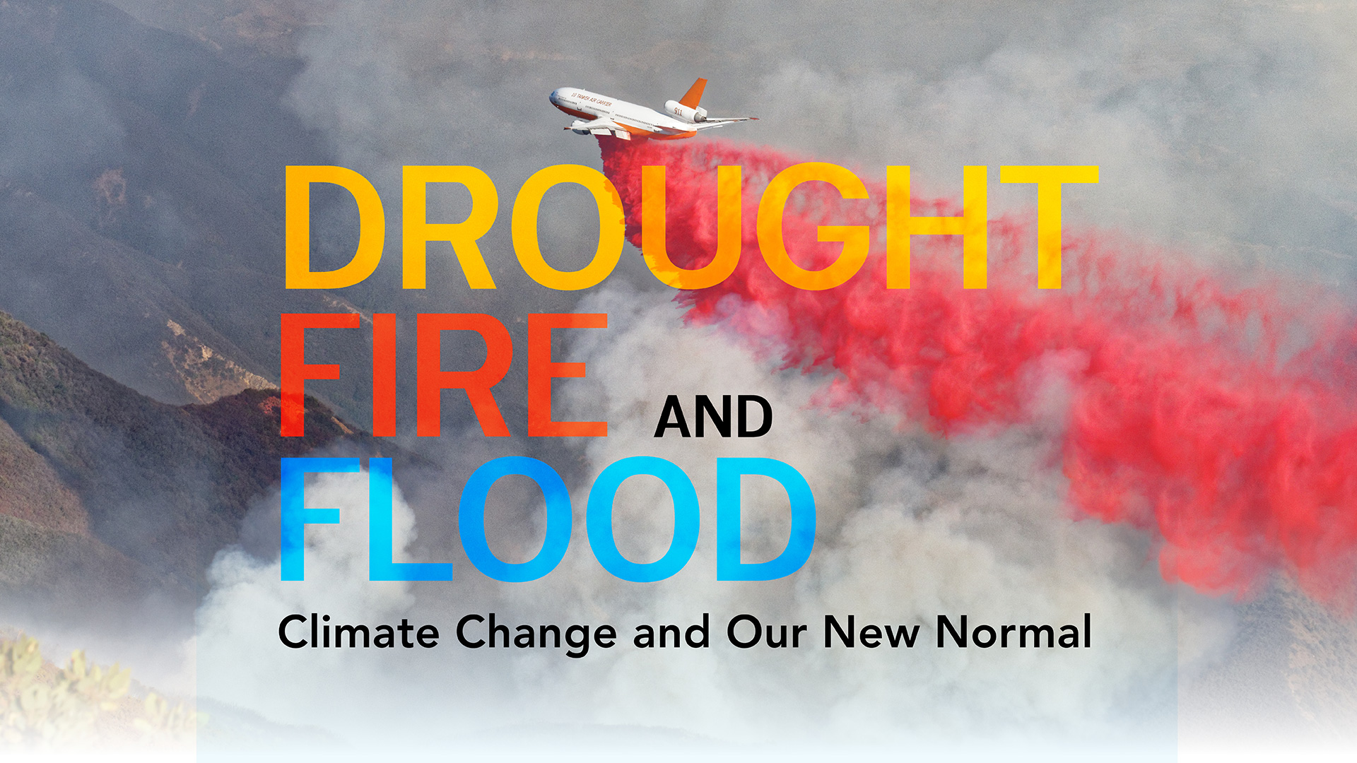 """Drought, Fire, and Flood: Climate Change and Our New Normal"" Town Hall Community Meeting title="