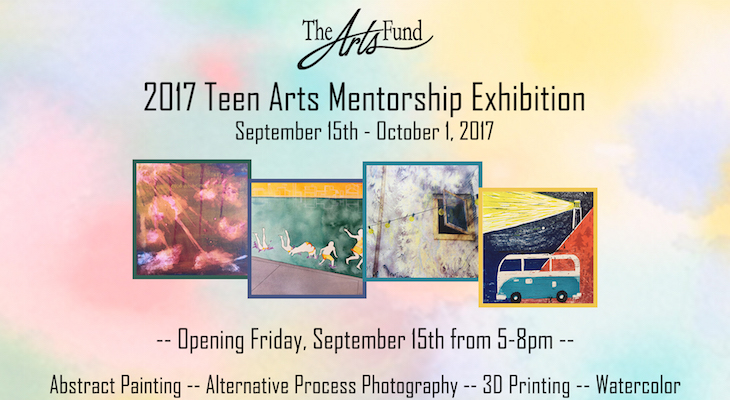 The Arts Fund Presents: 2017 Teen Arts Mentorship Exhibition