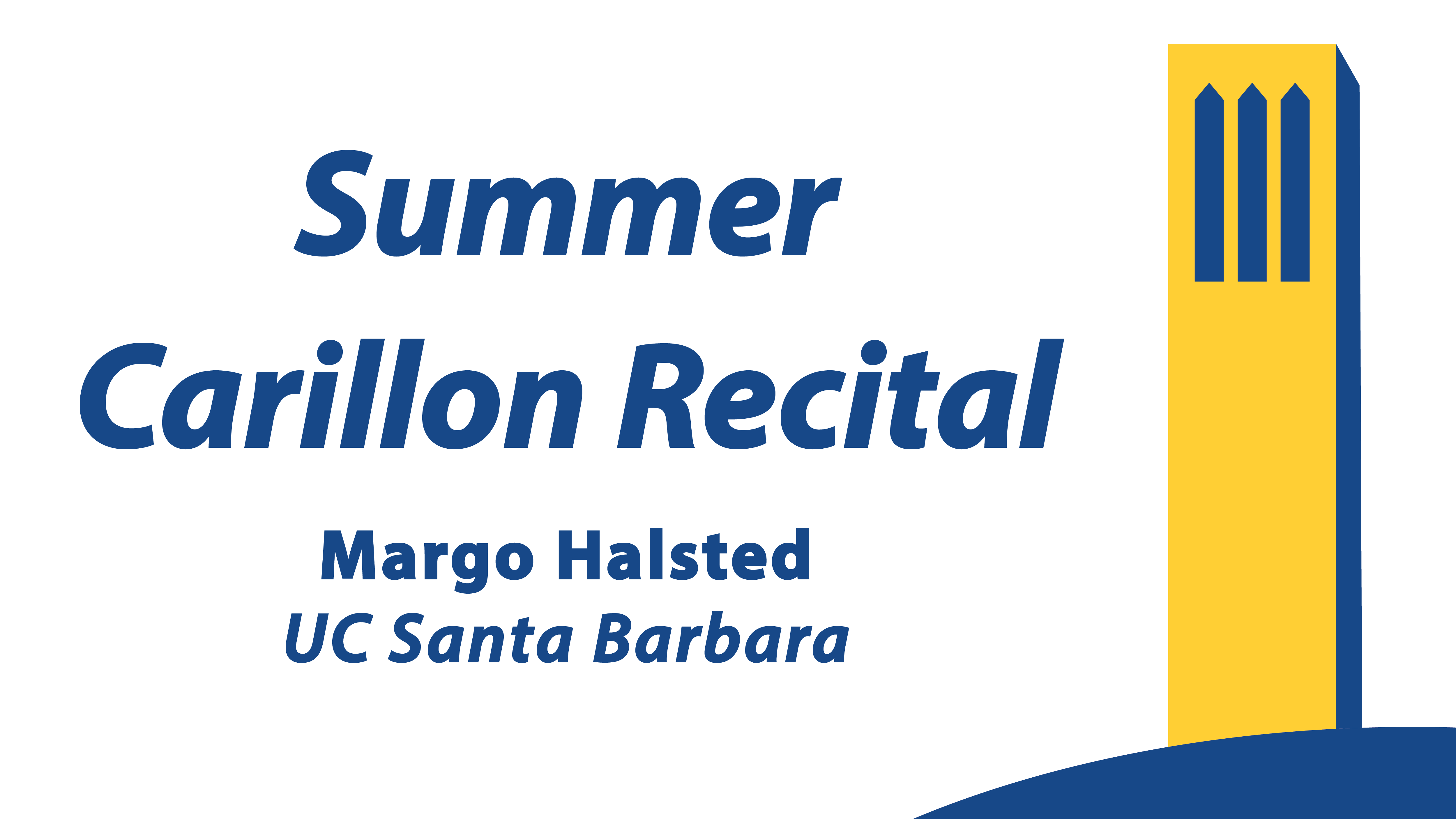 UCSB Summer Carillon Recital: Margo Halsted (UC Santa Barbara) title=