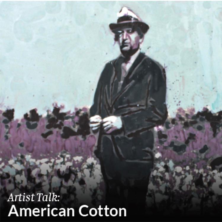 ARTIST TALK: AMERICAN COTTON title=