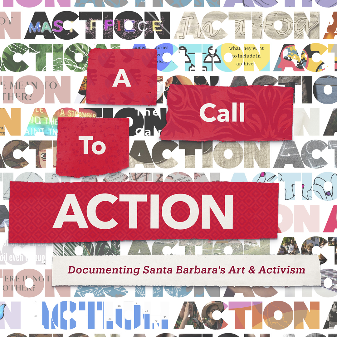 A Call to Action: Documenting Santa Barbara's Art & Activism title=