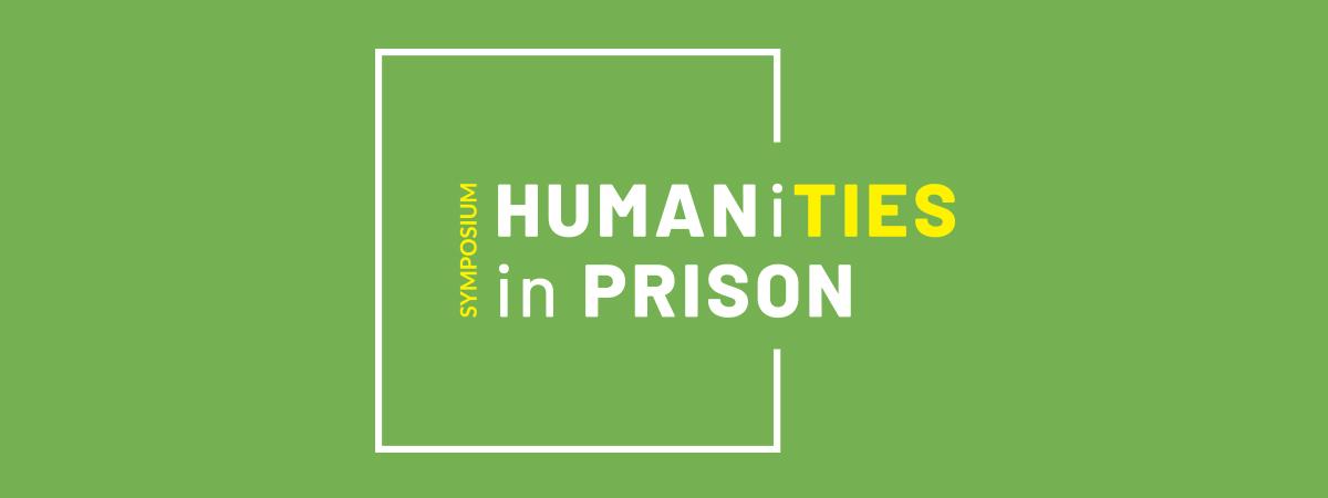 SYMPOSIUM: HUMANITIES IN PRISON