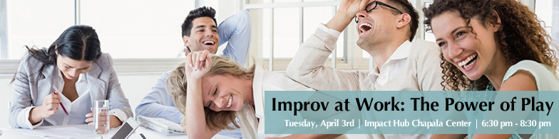 Improv at Work: The Power of Play title=