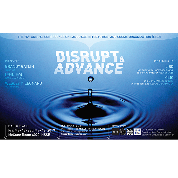 """""""DISRUPT AND ADVANCE"""": THE 25TH ANNUAL CONFERENCE ON LANGUAGE, INTERACTION, AND SOCIAL ORGANIZATION (LISO) – featuring Brandy Gatlin, Lynn Hou, Wesley Y. Leonard title="""