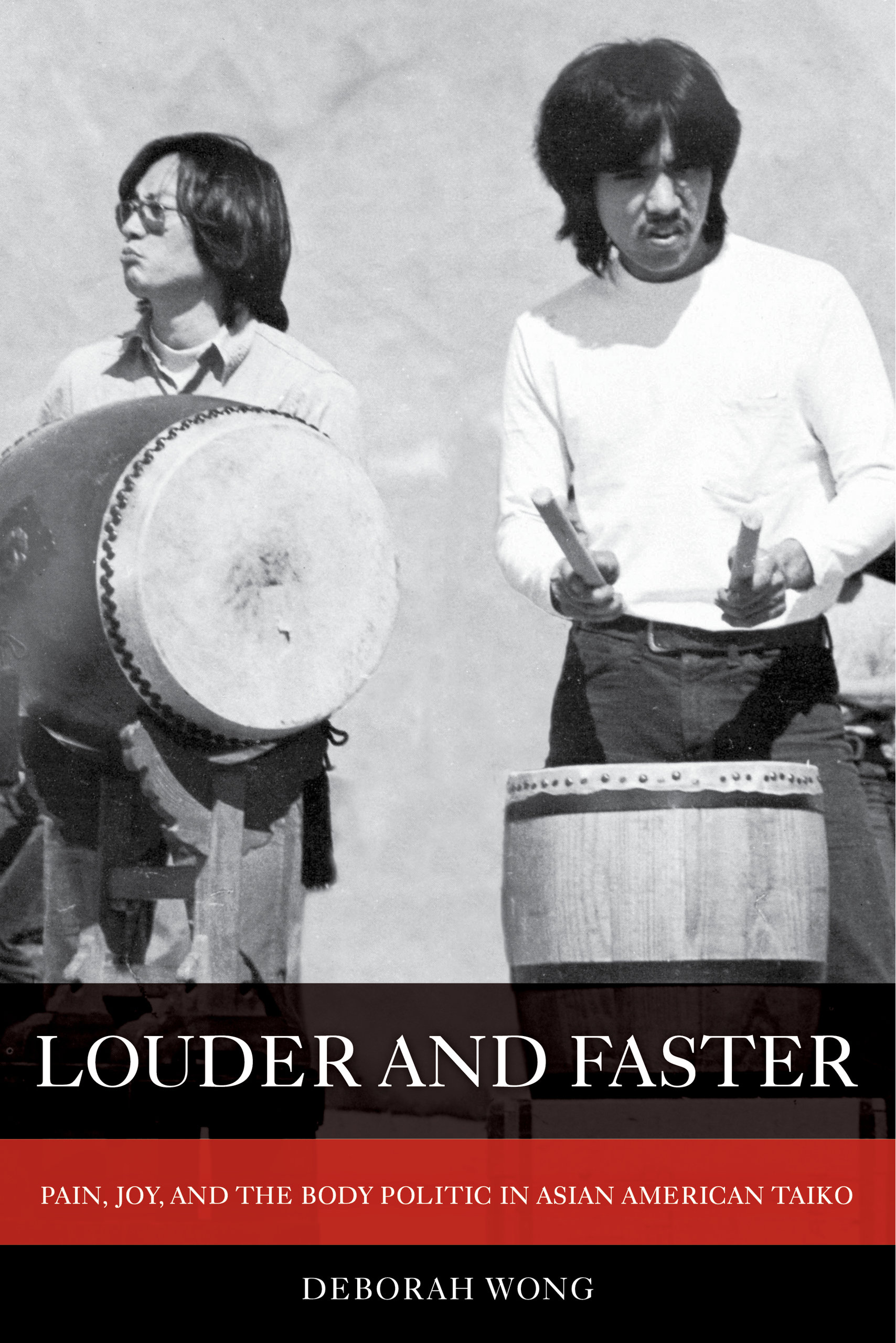 Louder and Faster: Pain, Joy, and the Body Politic in Asian American Taiko (Deborah Wong, UC Riverside) title=