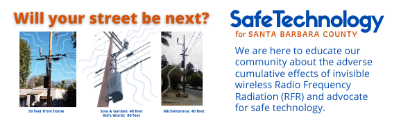 Safe Technology for Santa Barbara County Re: Wireless Radiation title=