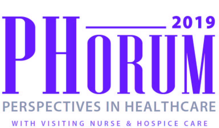 PHorum: Perspectives in Healthcare with Visiting Nurse & Hospice Care