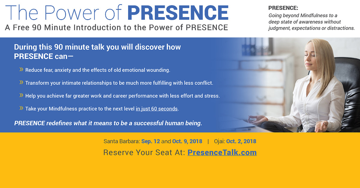 The Power of PRESENCE - A Free 90 Minute Introduction to the Power of PRESENCE