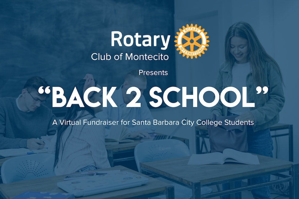 """Montecito Rotary Club Presents the """"Back 2 School"""" Fundraiser for SBCC Scholarships title="""