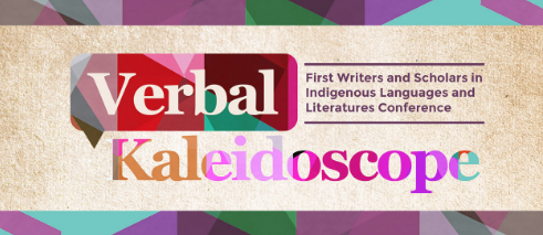 FIRST WRITERS AND SCHOLARS IN INDIGENOUS LANGUAGES AND LITERATURES CONFERENCE: VERBAL KALEIDOSCOPE