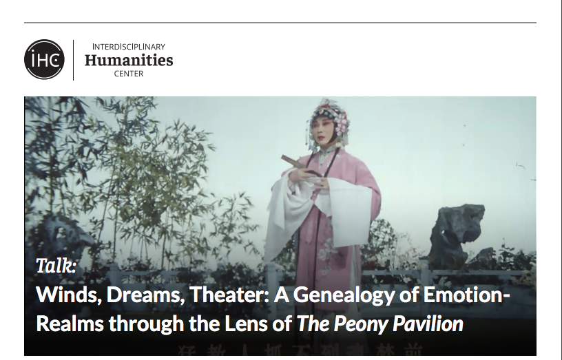 TALK: WINDS, DREAMS, THEATER: A GENEALOGY OF EMOTION-REALMS THROUGH THE LENS OF THE PEONY PAVILION title=