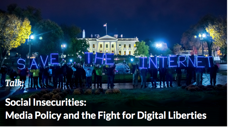 SOCIAL SECURITIES INAUGURAL LECTURE: SOCIAL INSECURITIES: MEDIA POLICY AND THE FIGHT FOR DIGITAL LIBERTIES title=