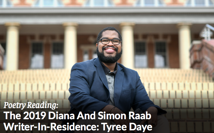 THE 2019 DIANA AND SIMON RAAB WRITER-IN-RESIDENCE: TYREE DAYE title=