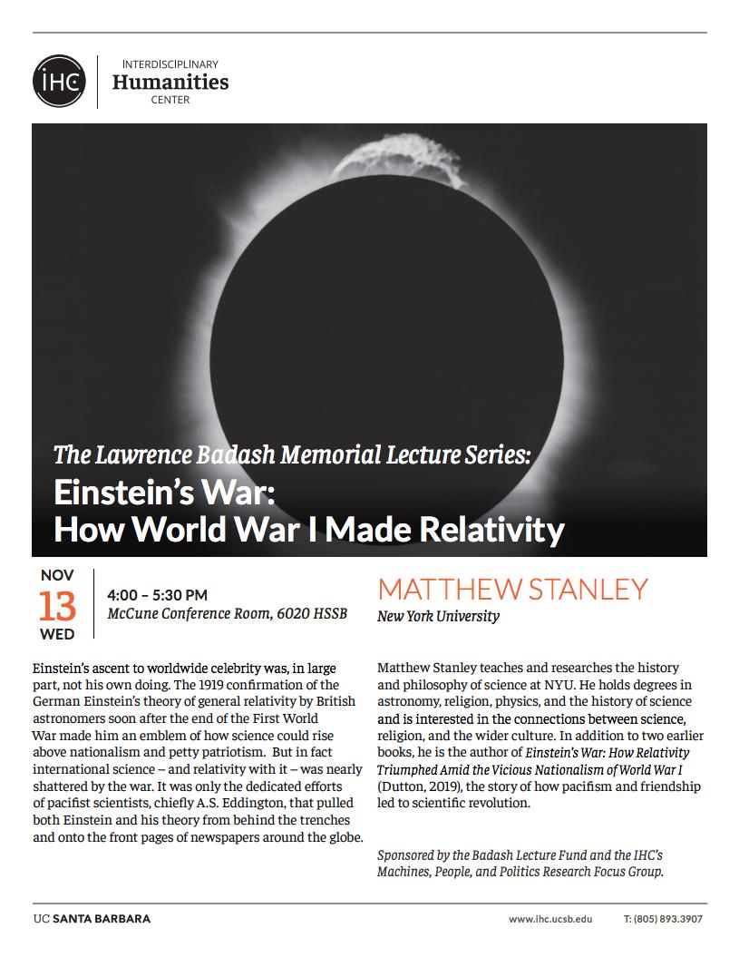 THE LAWRENCE BADASH MEMORIAL LECTURE SERIES: EINSTEIN'S WAR: HOW WORLD WAR I MADE RELATIVITY FEAT. MATTHEW STANLEY