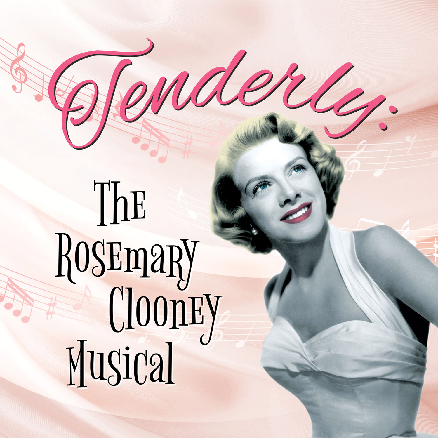 TENDERLY: THE ROSEMARY CLOONEY MUSICAL title=