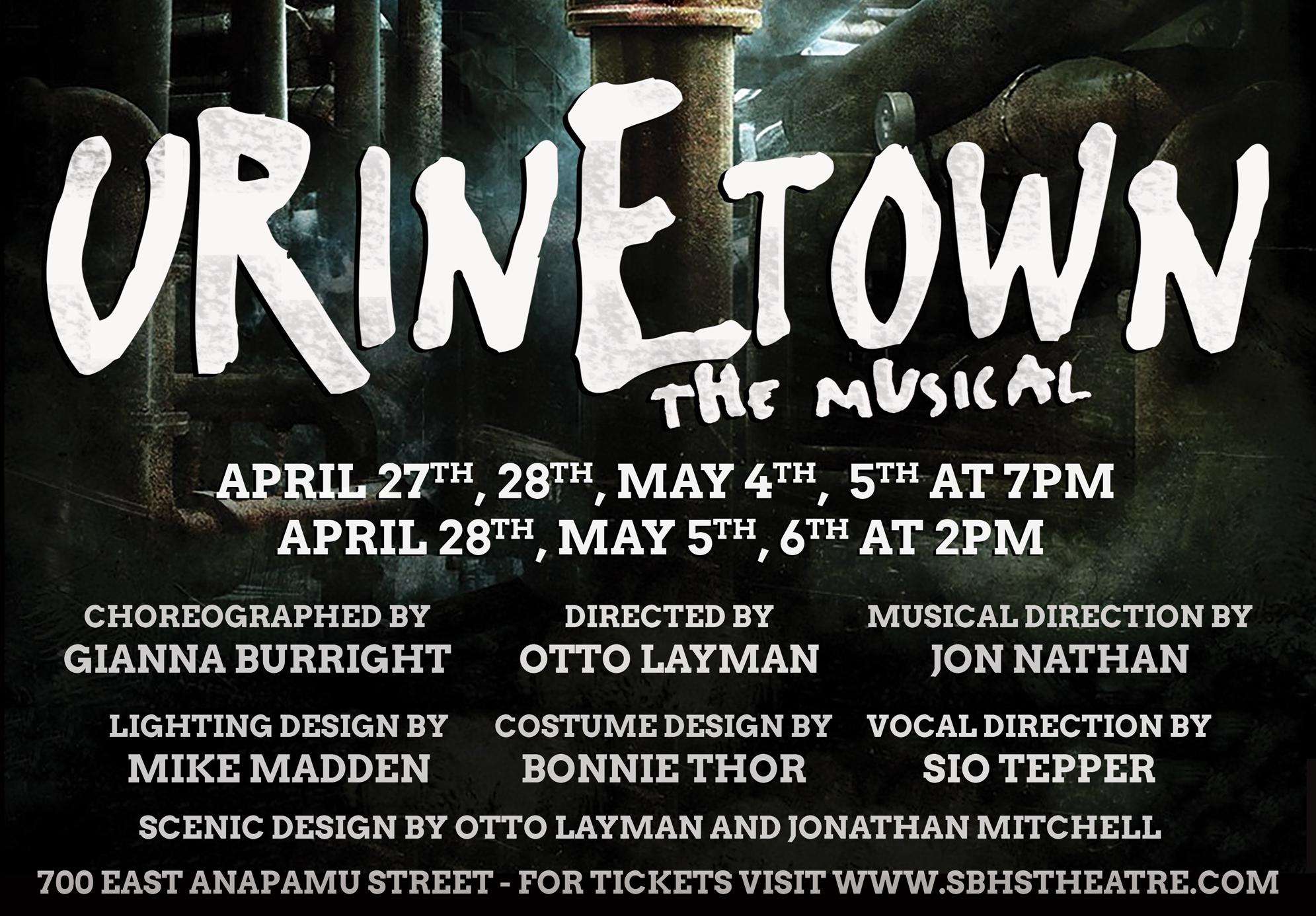 Urinetown, the musical, at Santa Barbara High School April 27th, 28th, May 4th, 5th, and 6th