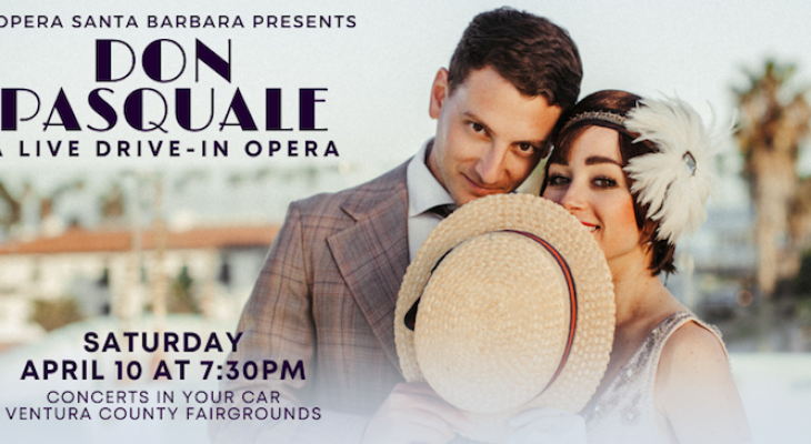 OPERA SANTA BARBARA IS BACK FOR A LIVE DRIVE-IN OPERA OF DON PASQUALE
