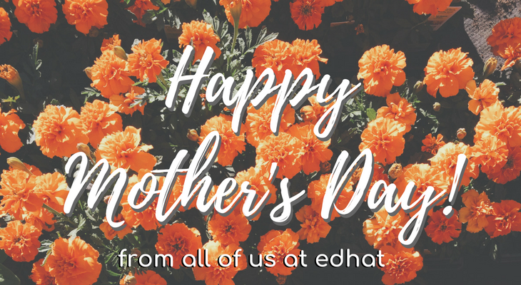 Happy Mother's Day to all the Moms!